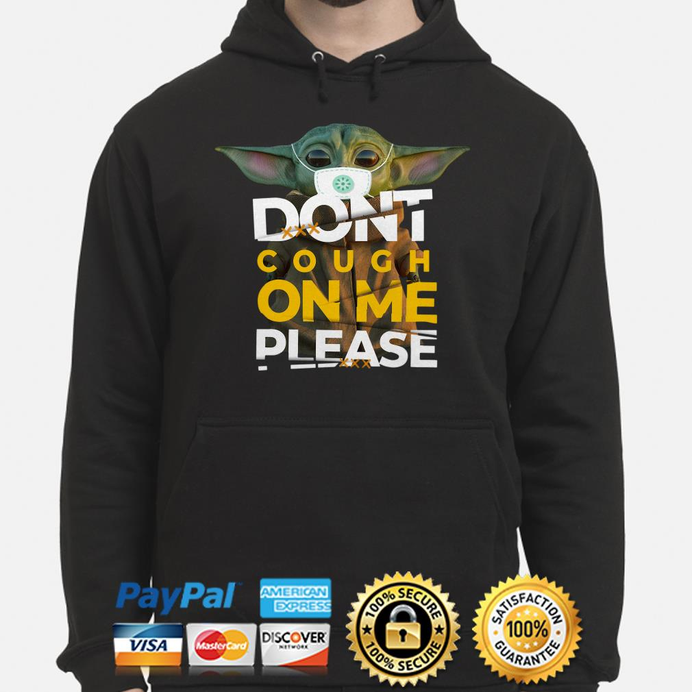 Baby Yoda Mask don't cough on me please Hoodie