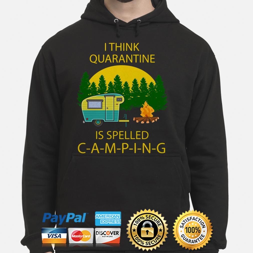 I think quarantine is spelled camping Hoodie