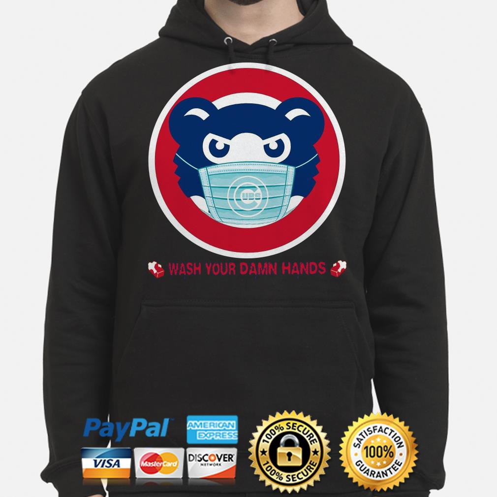 Chicago Cubs wash your damn hands Hoodie