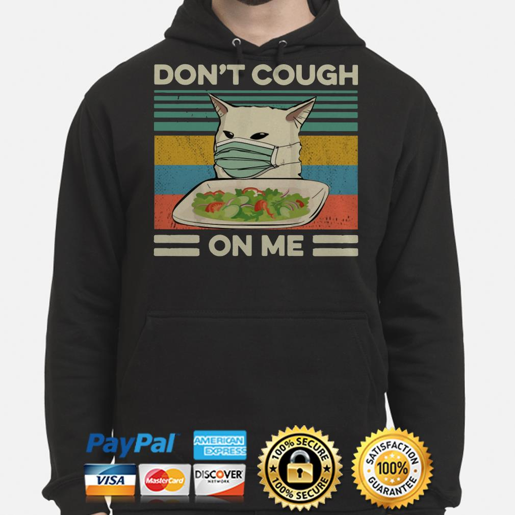 Confused cat at dinner don't cough on me vintage Hoodie