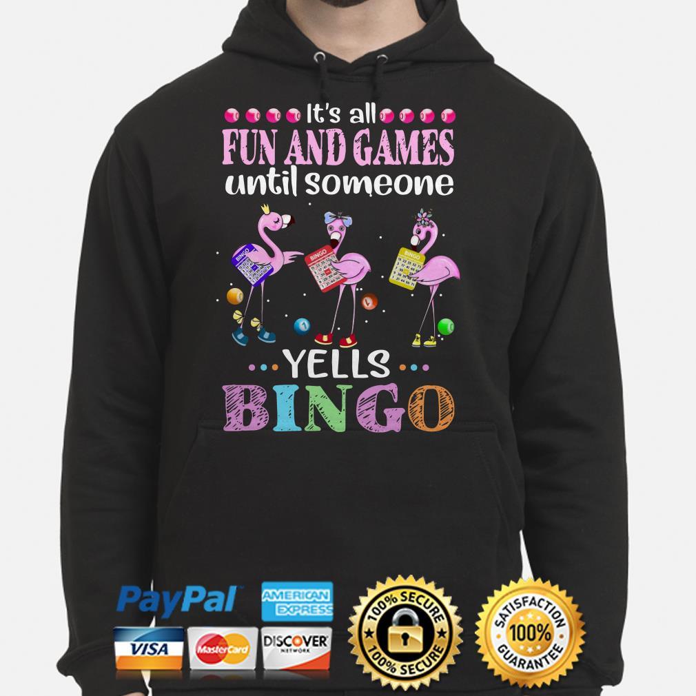 Flamingos it's all fun and games until someone yells bingo Hoodie