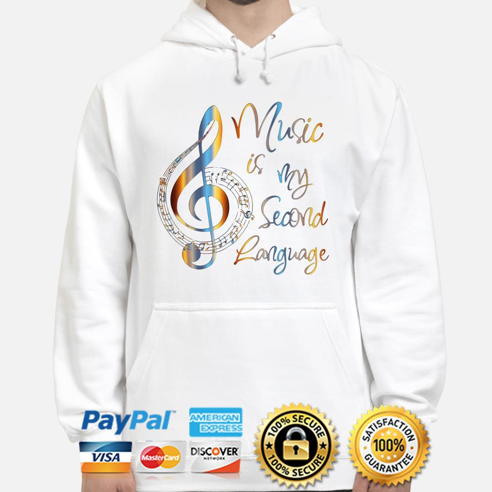 Music is my second language Hoodie