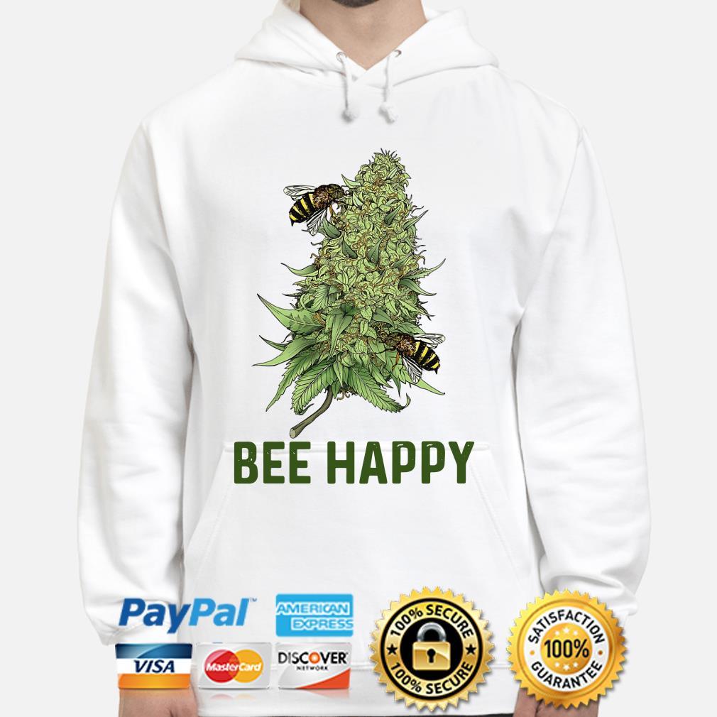 Bees Cannabis Bee Happy Hoodie