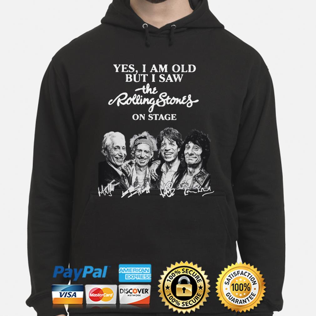 Yes I am old but I saw the Rolling Stones on stage signature Hoodie
