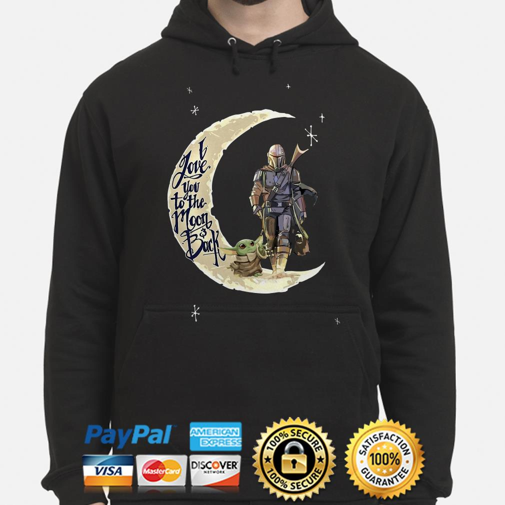 Baby Yoda and Mandalorian I love you to the moon and back Hoodie
