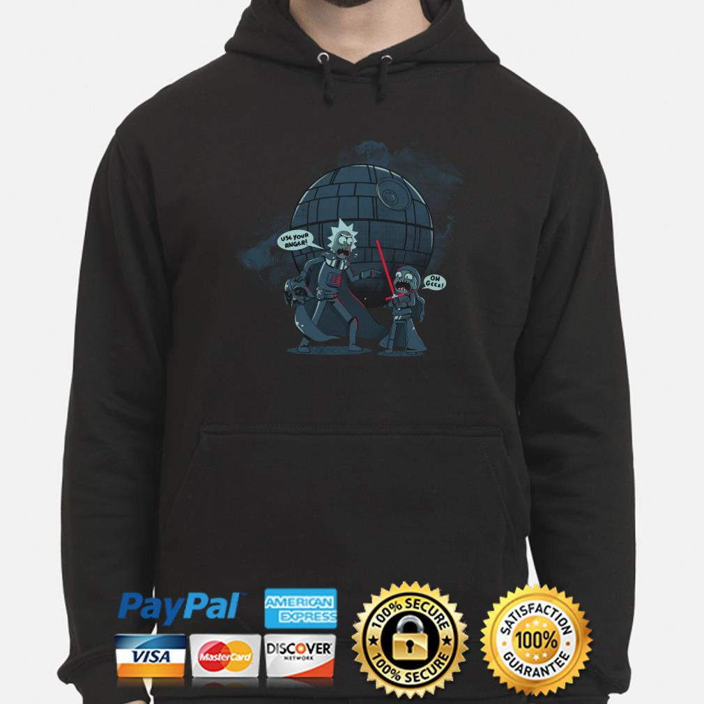 Star Wars Rick and Morty use your anger oh geez Hoodie