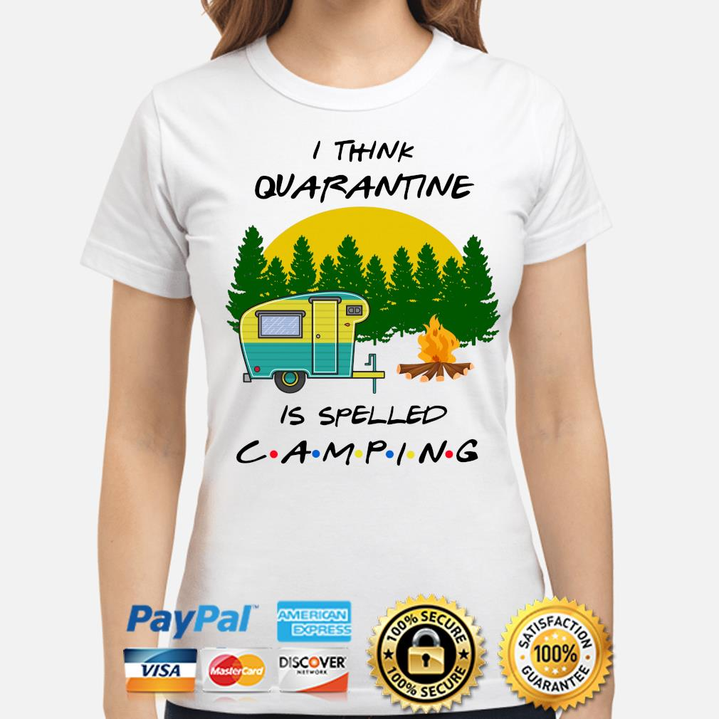 I think quarantine is spelled camping s ladies-shirt