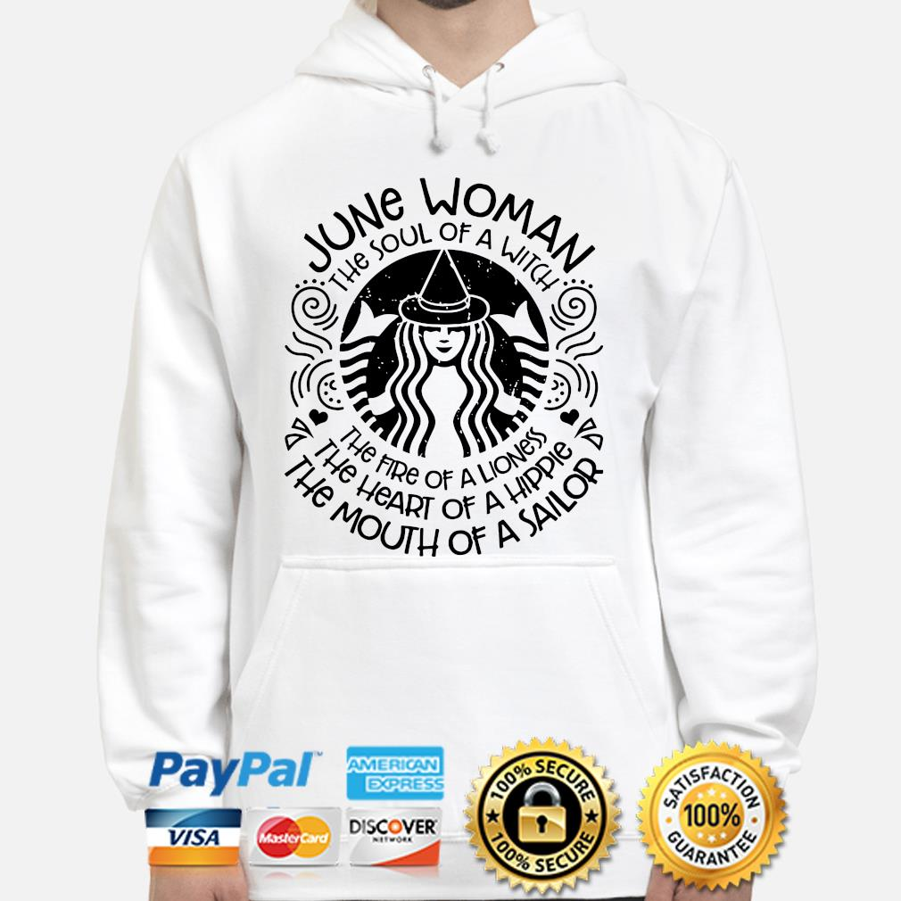 June woman the soul of a witch the mouth of a sailor s hoodie