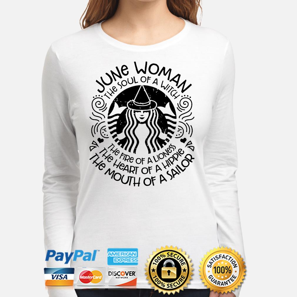 June woman the soul of a witch the mouth of a sailor s long-sleeve