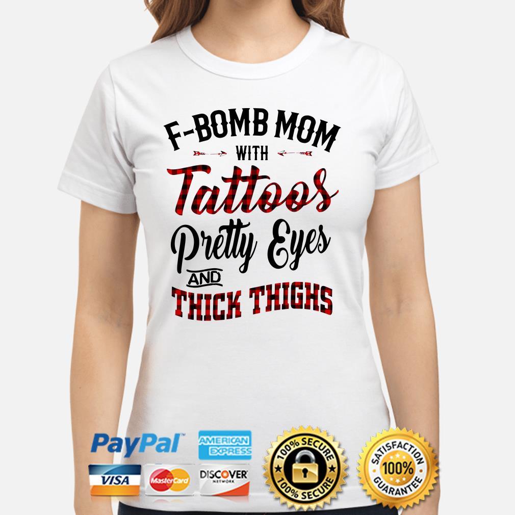 F-Bomb Mom with Tattoos pretty eyes and thick thighs buffalo plaid Ladies shirt