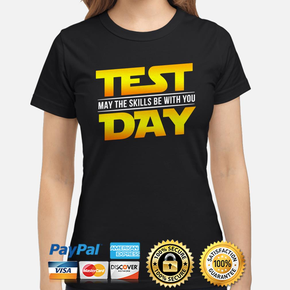 Star Wars test day may the skill be with you Ladies shirt