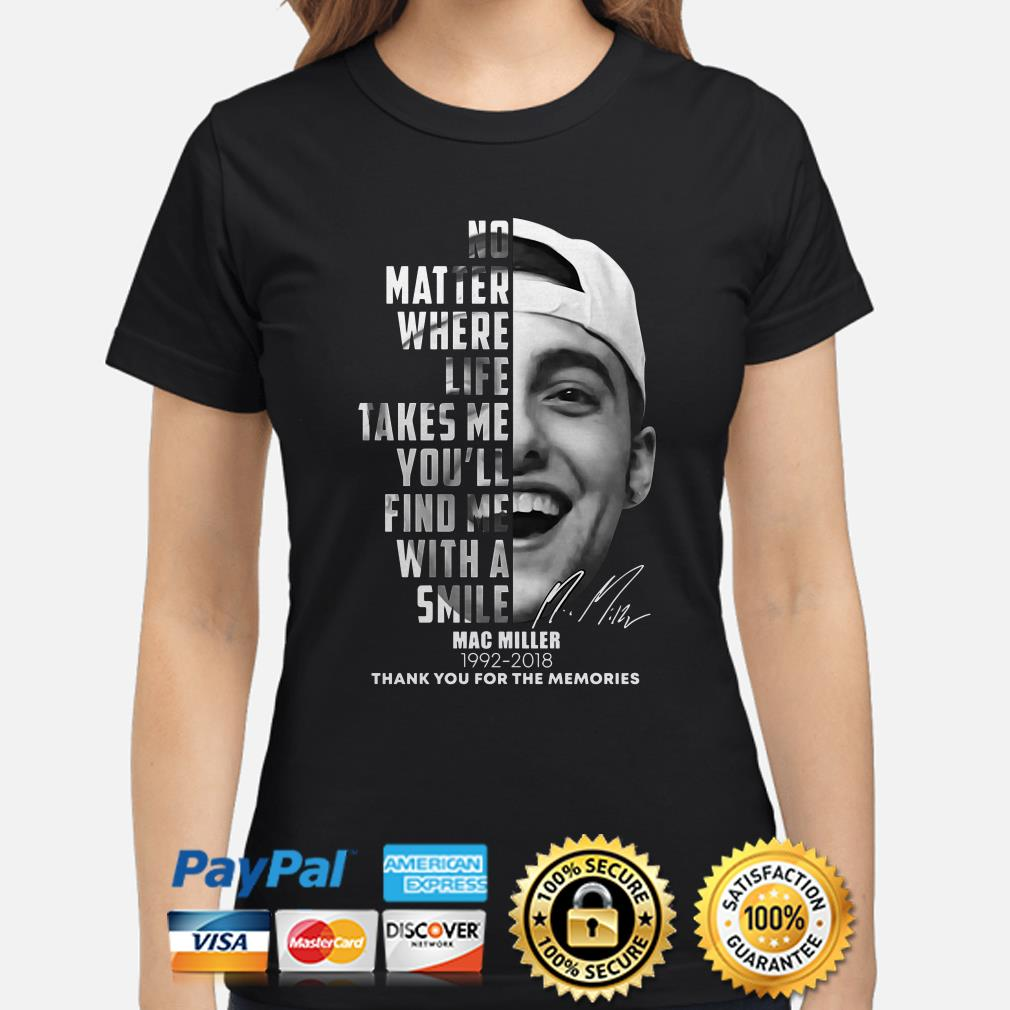 Mac Miller no matter where life takes me thank you for the memories Ladies shirt