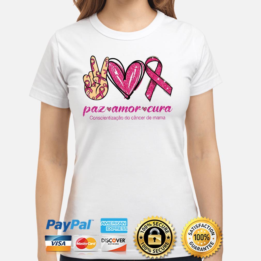Paz amor cura conscientizacao do cancer de mama Ladies shirt
