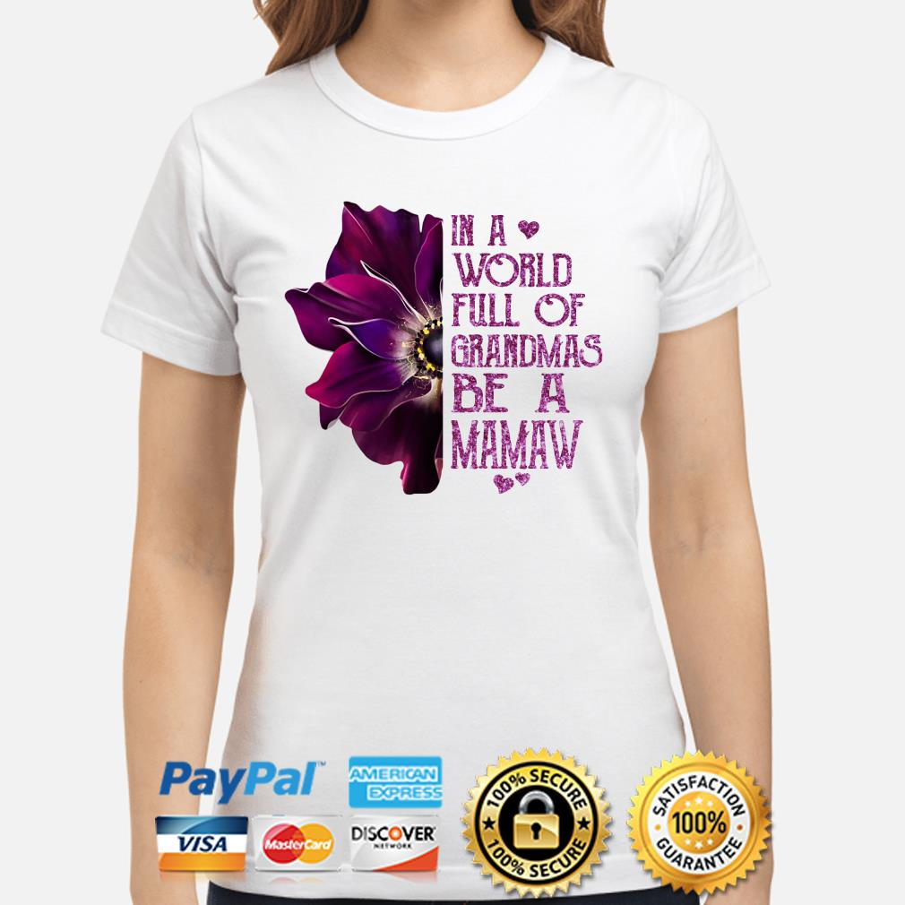 Anemone flower in a world full of grandmas be a Mamaw Ladies shirt
