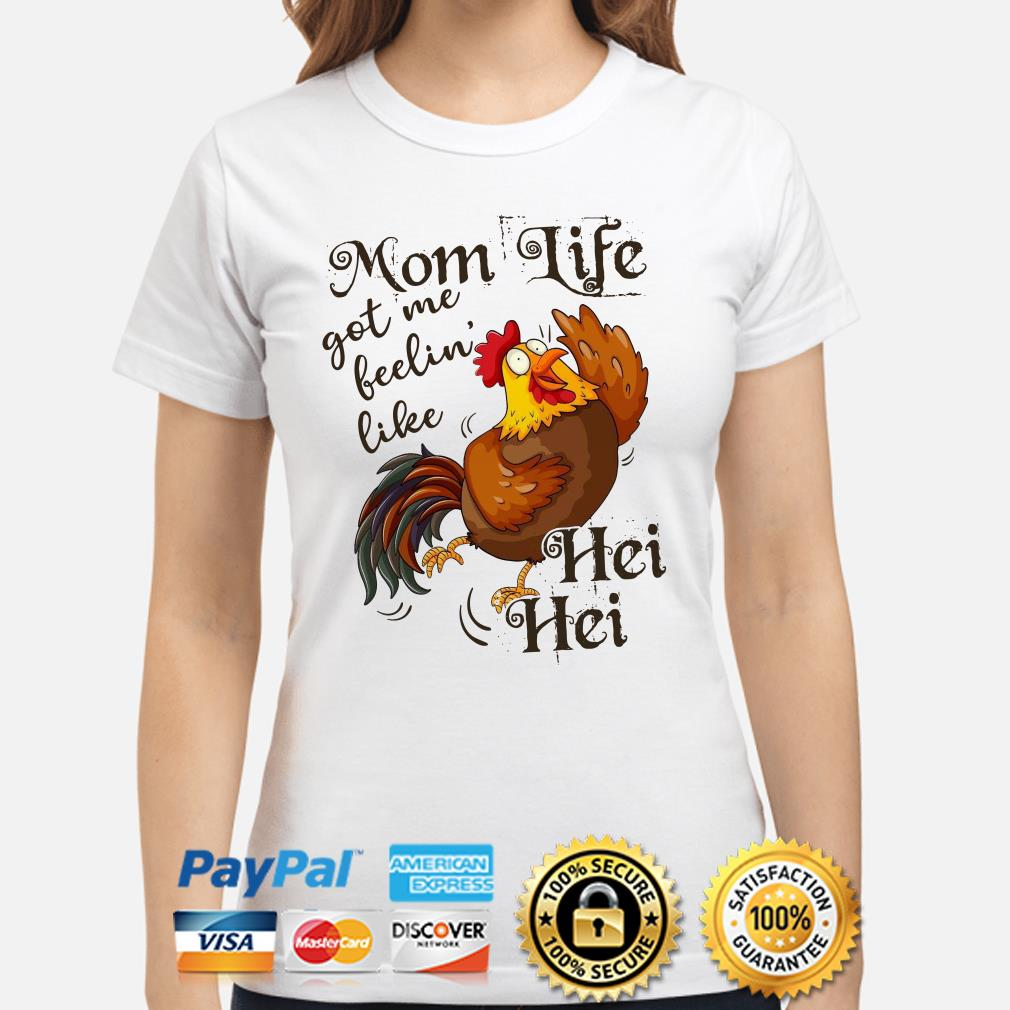 Chicken mom life got me feelin' like Hei Hei Ladies shirt