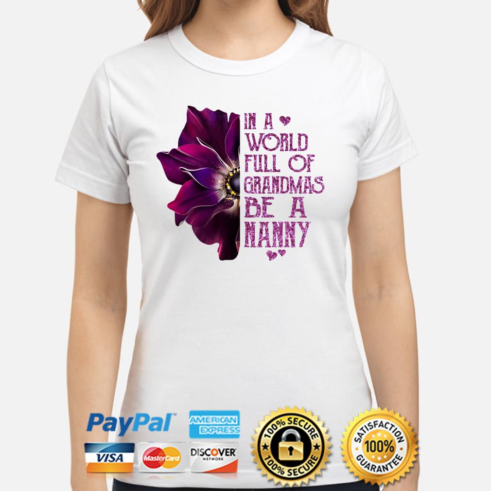 Anemone flower in a world full of grandmas be a Nanny Ladies shirt