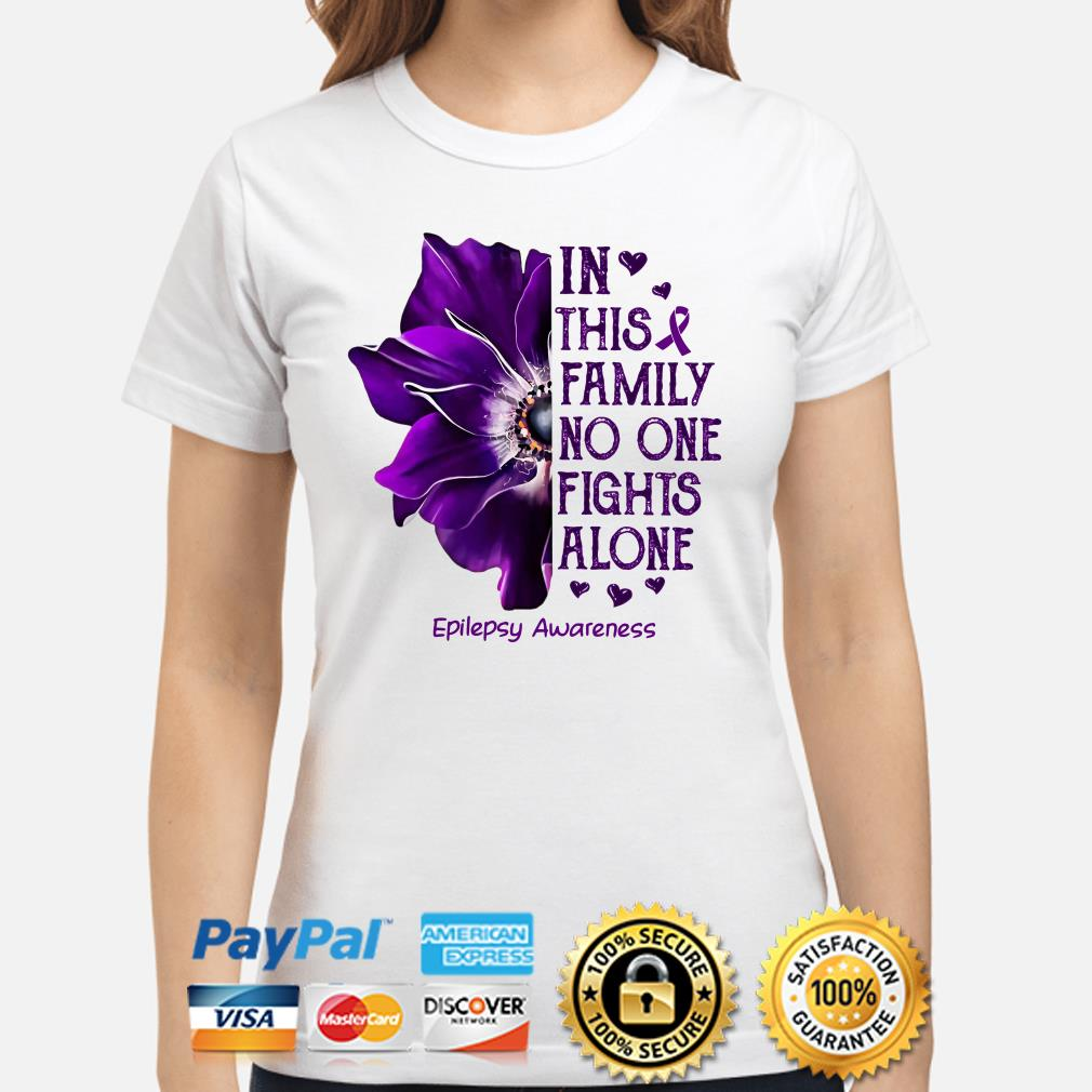 Anemone flower in this family no one fight alone epilepsy awareness Ladies shirt
