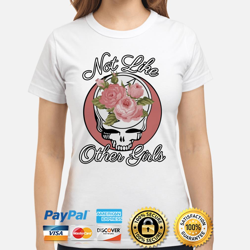 Grateful Dead Roses not like other girl Ladies shirt