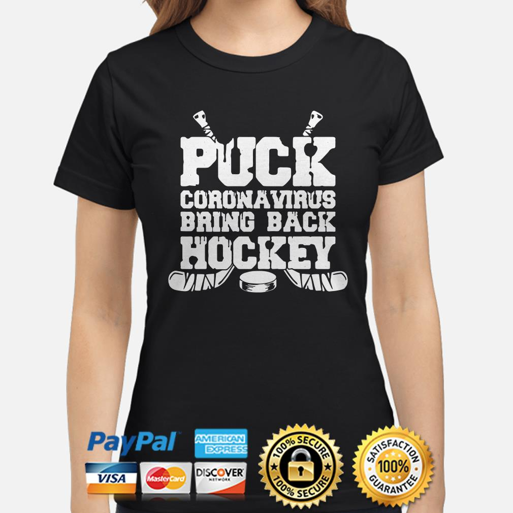 Puck coronavirus bring back hockey Ladies shirt