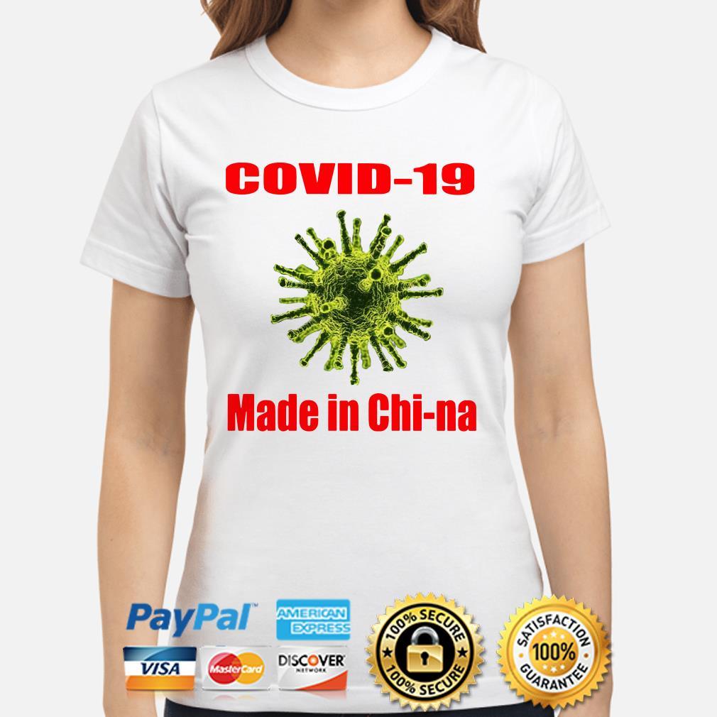 Covid-19 made in chi-na Ladies shirt