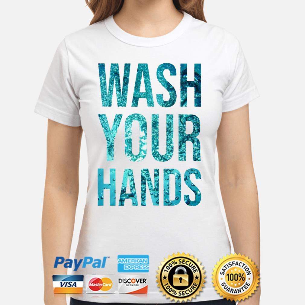 Water wash your hands Ladies shirt