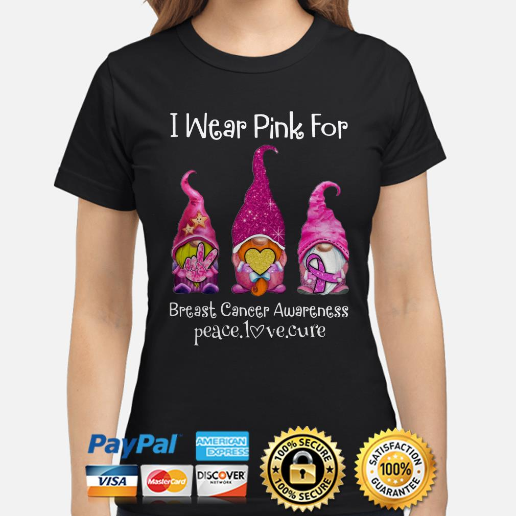 Gnomies I wear Pink for Breast cancer awareness peace love cure Ladies shirt