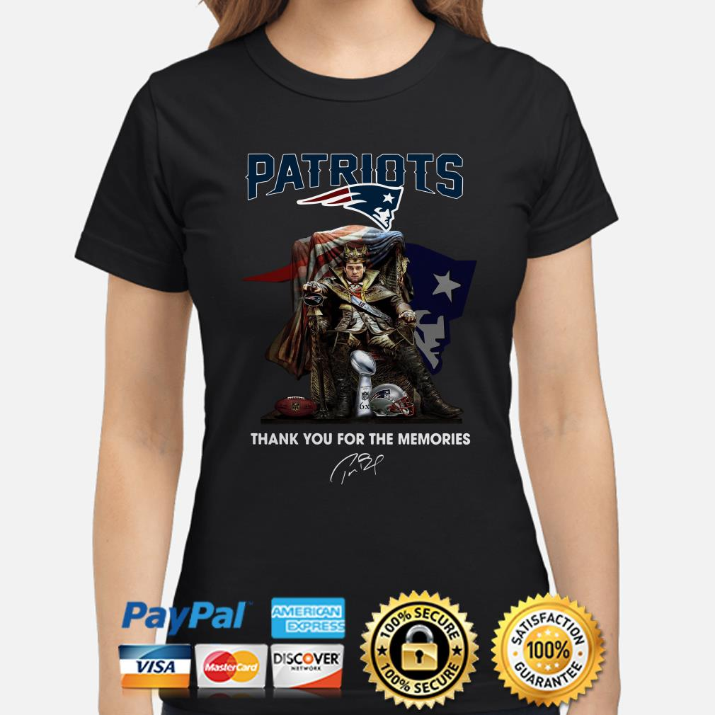 Patriots King Tom Brady thank you for the memories signature Ladies shirt