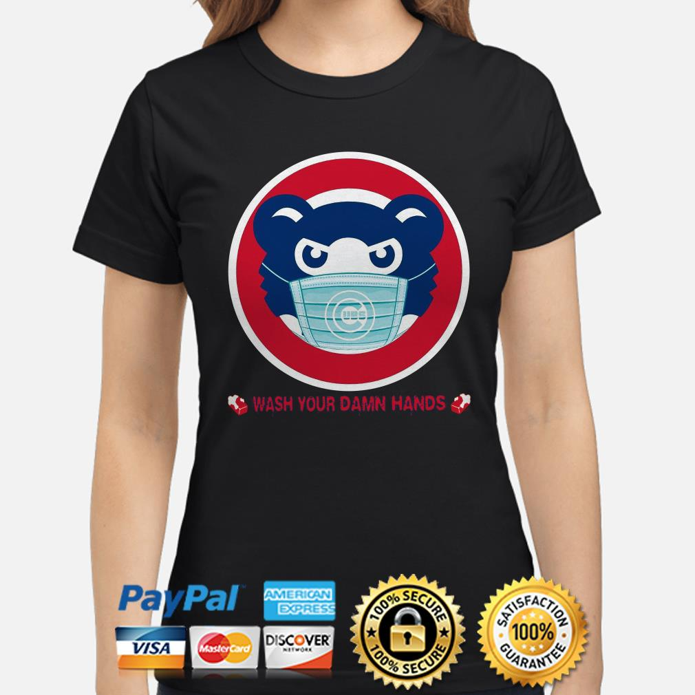 Chicago Cubs wash your damn hands Ladies shirt