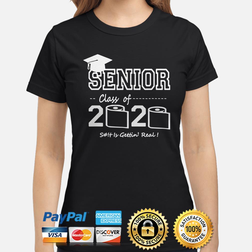 Senior lass of 2020 shit gettin' real Ladies shirt
