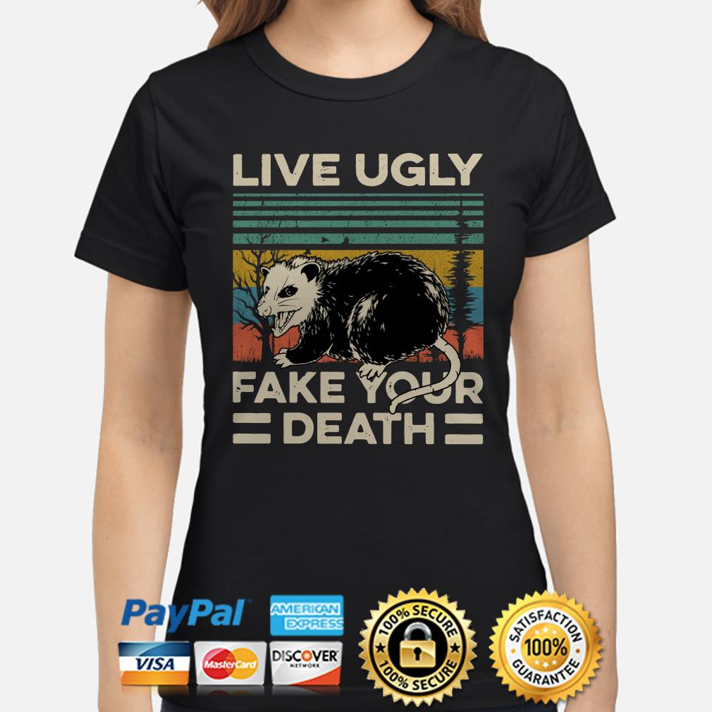 Opossum live ugly fake your death vintage Ladies shirt