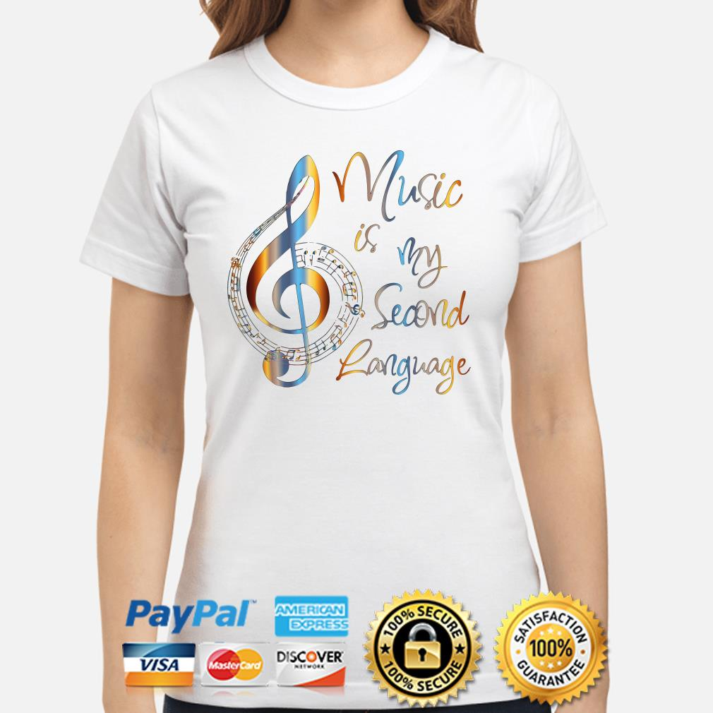 Music is my second language Ladies shirt