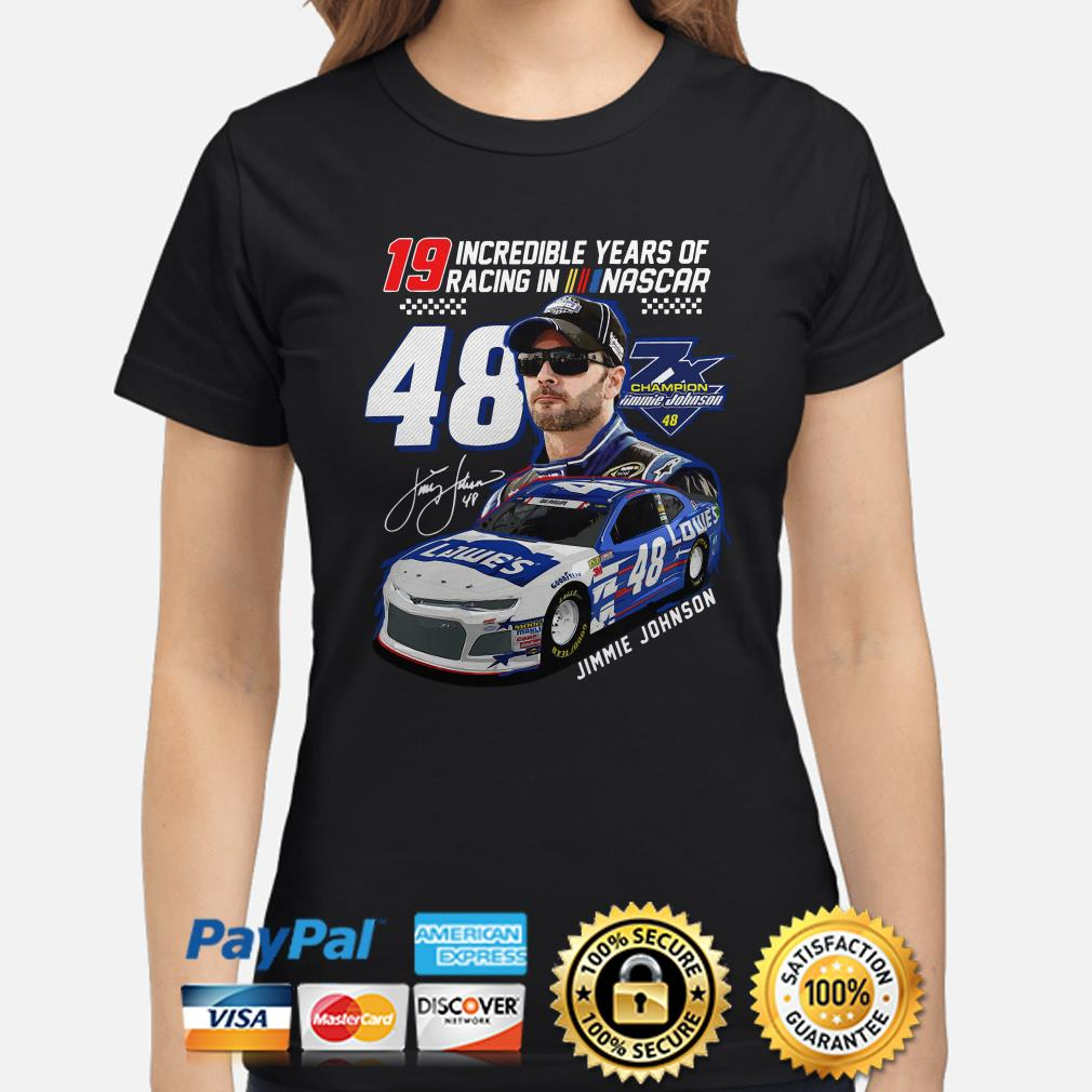 19 incredible years of racing in Nascar Jimmie Johnson signature Ladies shirt
