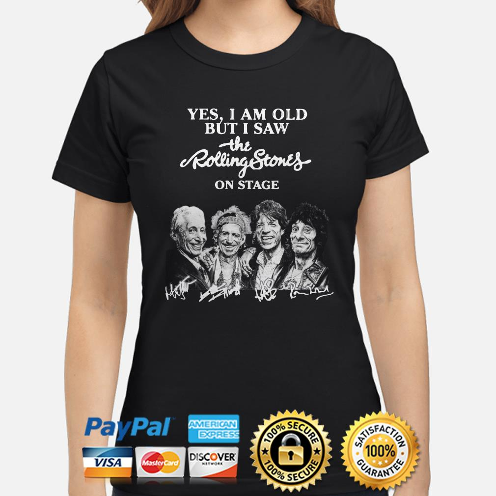 Yes I am old but I saw the Rolling Stones on stage signature Ladies shirt