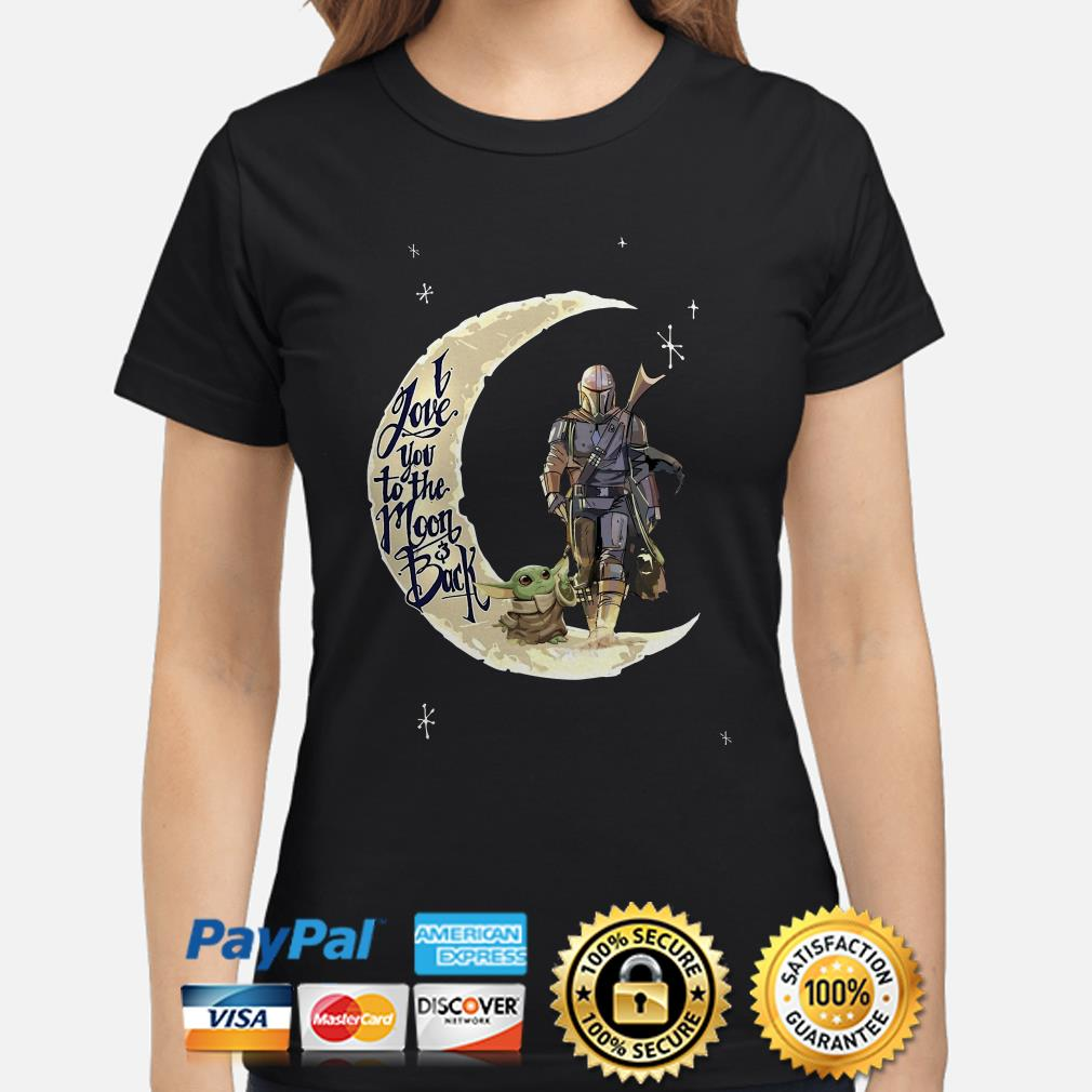 Baby Yoda and Mandalorian I love you to the moon and back Ladies shirt