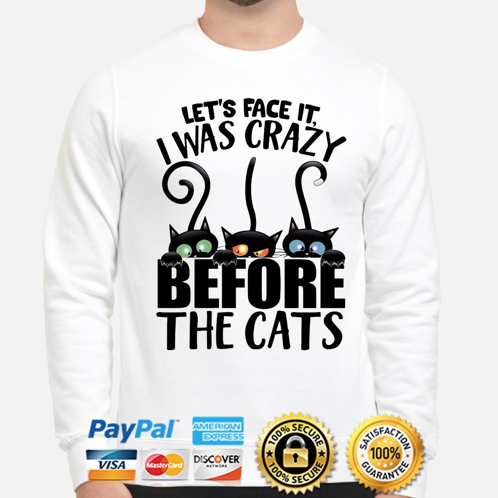 Let's face it I was crazy before the Cats s sweater