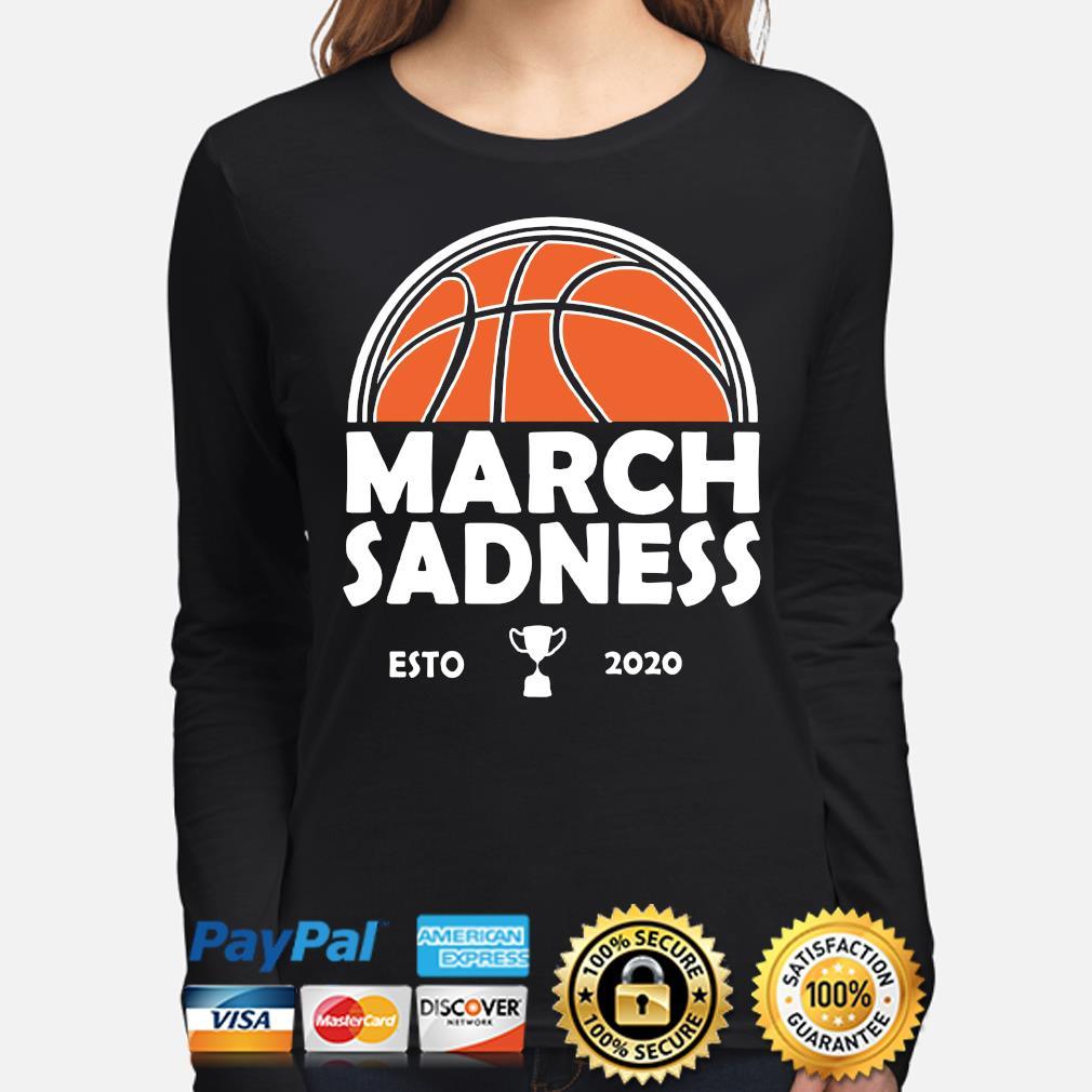 March Sadness Esto 2020 s long-sleeve