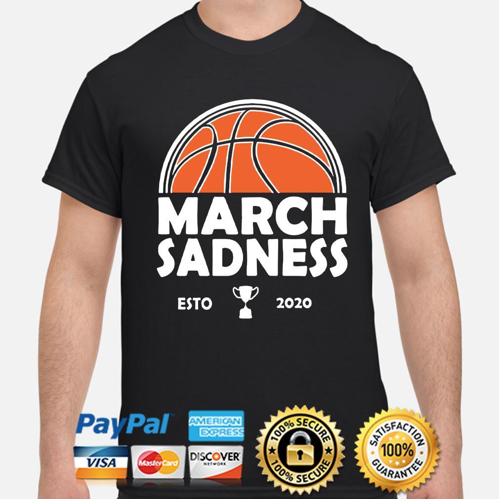 March Sadness Esto 2020 shirt