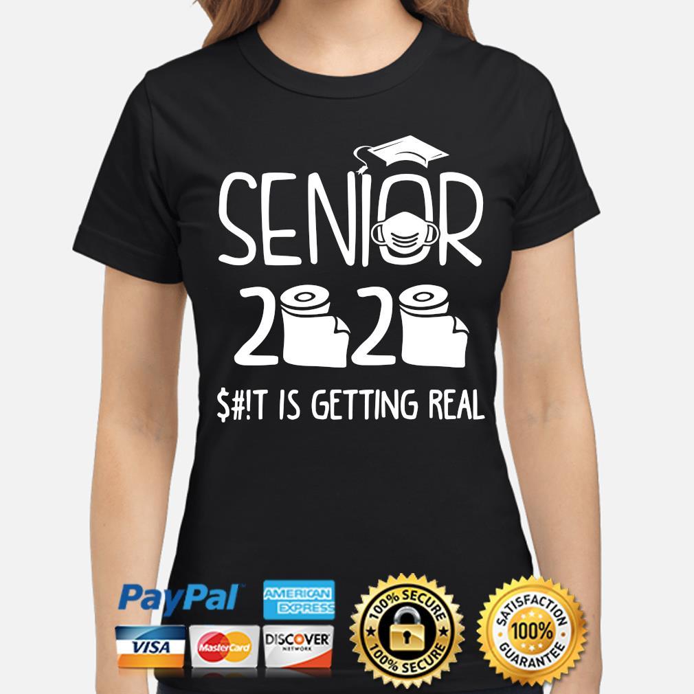 Senior 2020 shit is getting real s ladies-shirt
