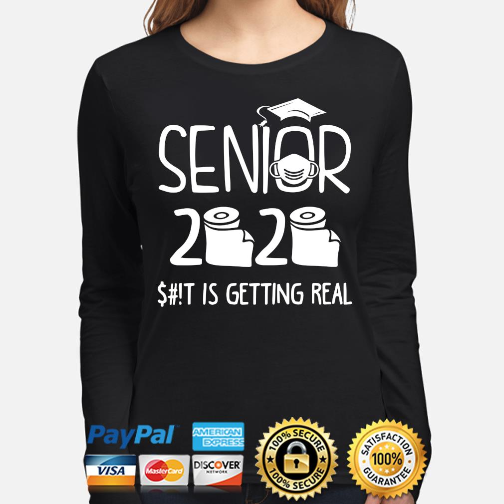 Senior 2020 shit is getting real s long-sleeve