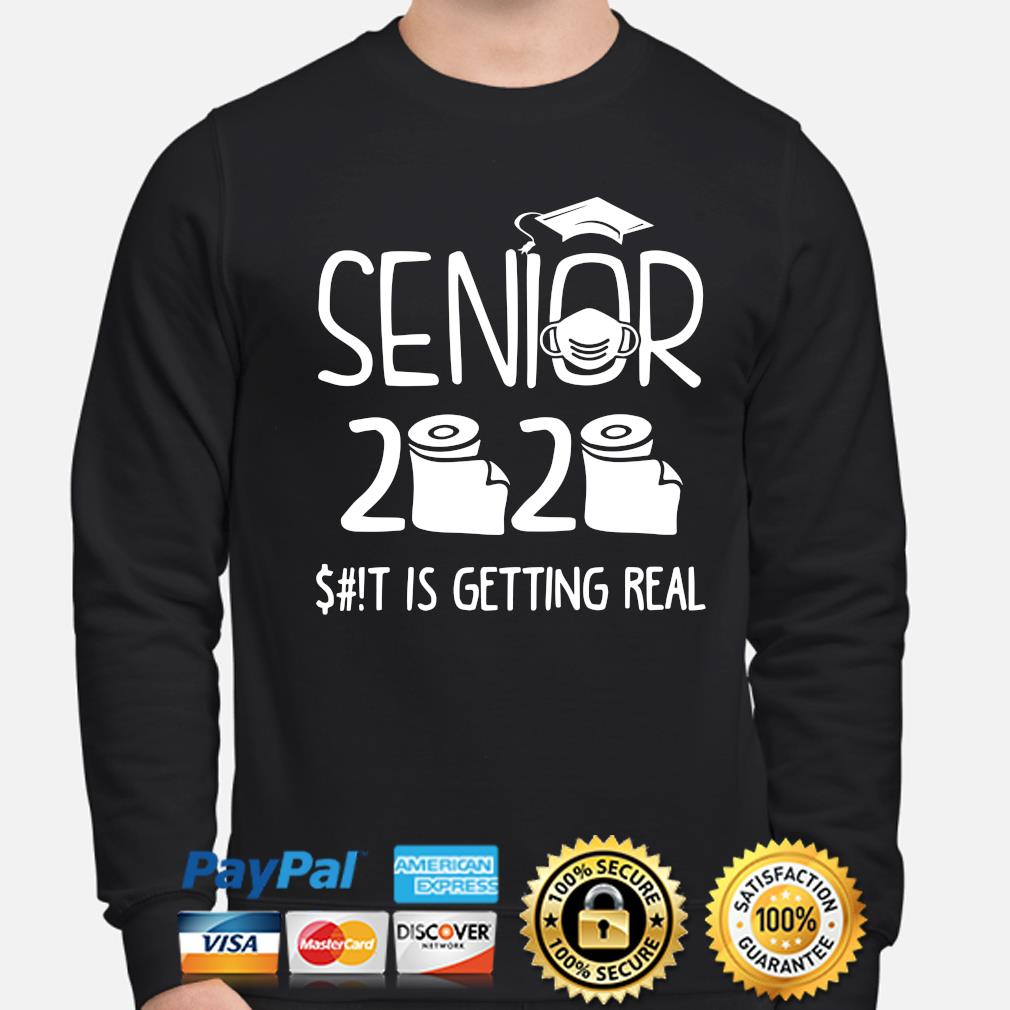 Senior 2020 shit is getting real s sweater
