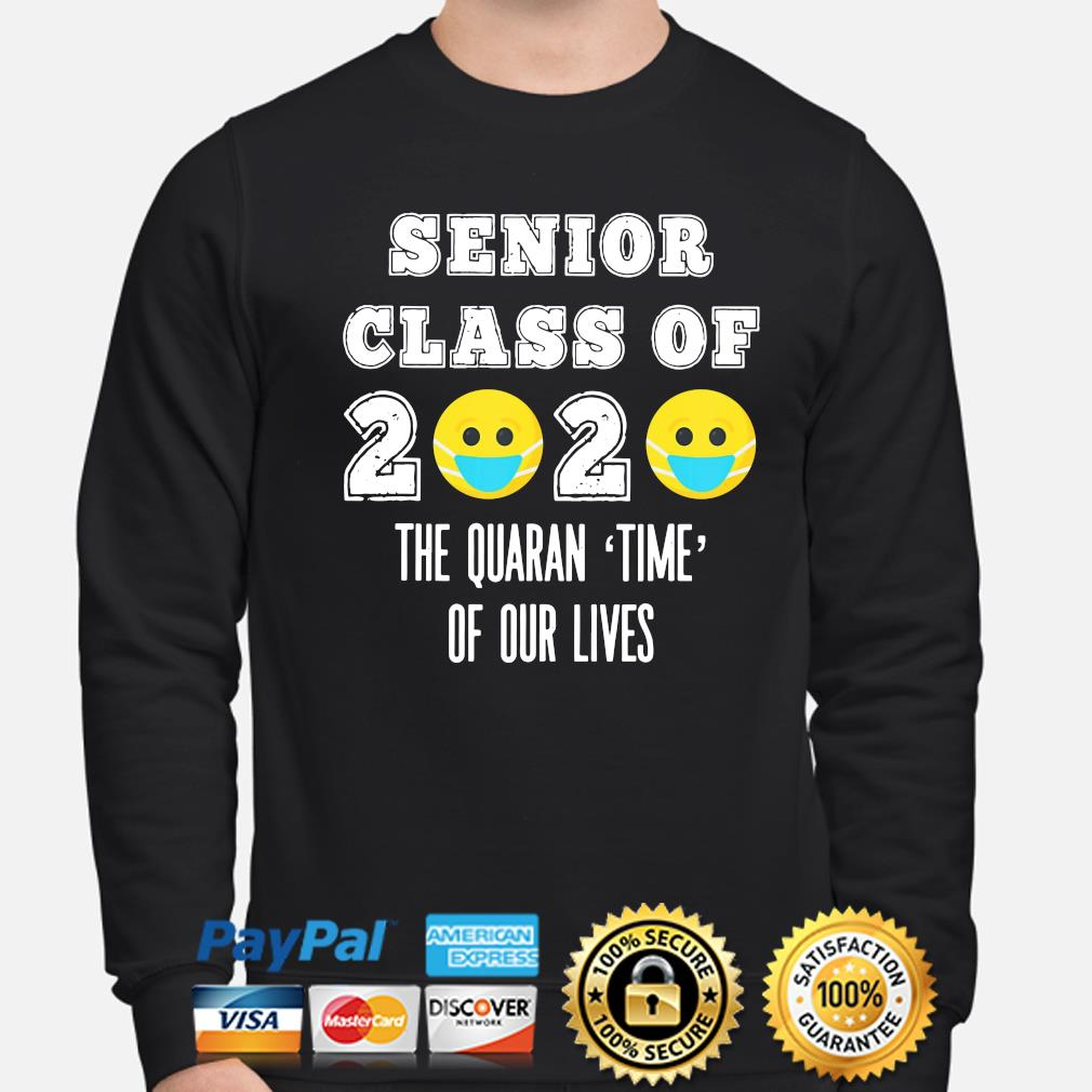 Senior class of 2020 the quaran time of our lives s sweater