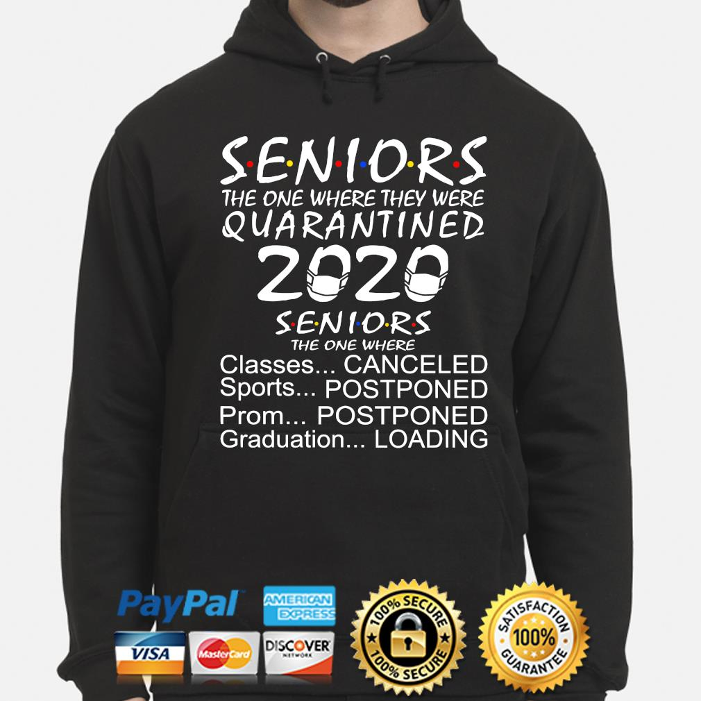 Seniors the one where they were quarantined 2020 classes sports canceled s hoodie