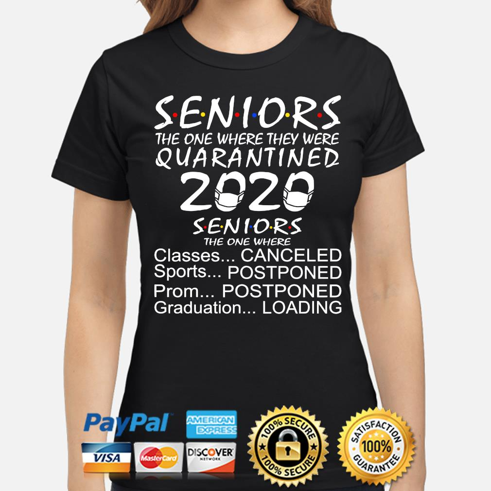 Seniors the one where they were quarantined 2020 classes sports canceled s ladies-shirt