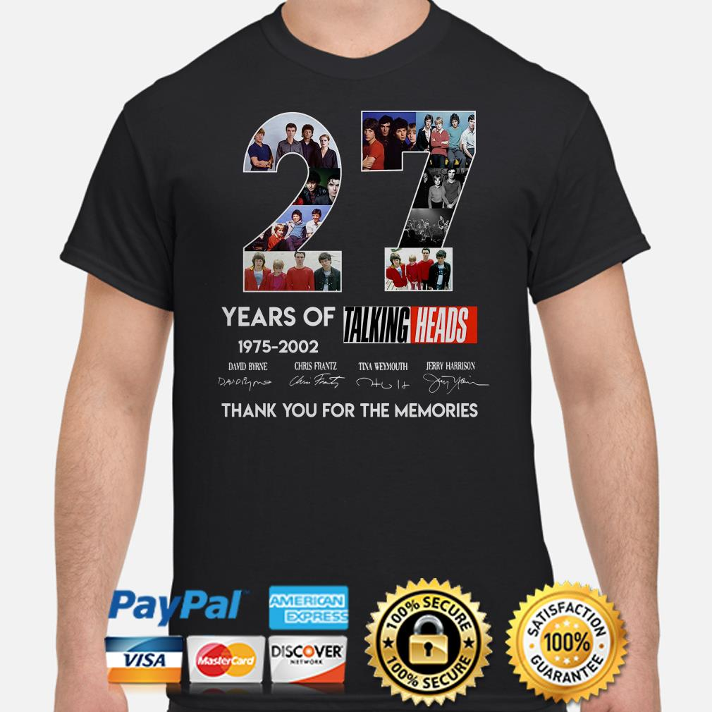 27 years of Talking Heads thank you for the memories signatures shirt