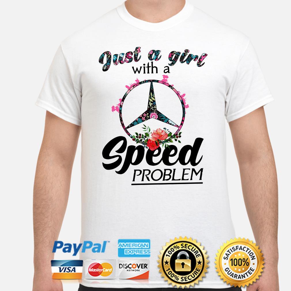 Just a girl with a Mercedes Benz speed problem shirt
