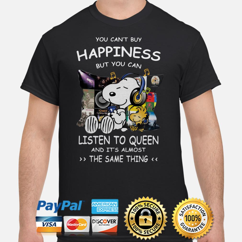 Snoopy you can't buy happiness but you can listen to Queen shirt