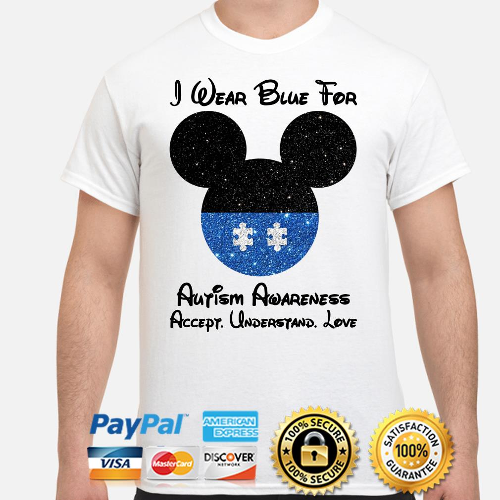 Mickey I wear blue for Autism awareness accept understand love shirt