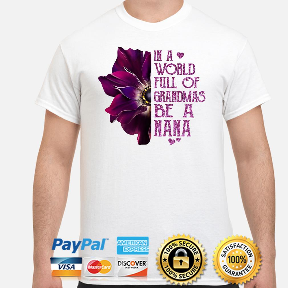 Anemone flower in a world full of grandmas be a Nana shirt