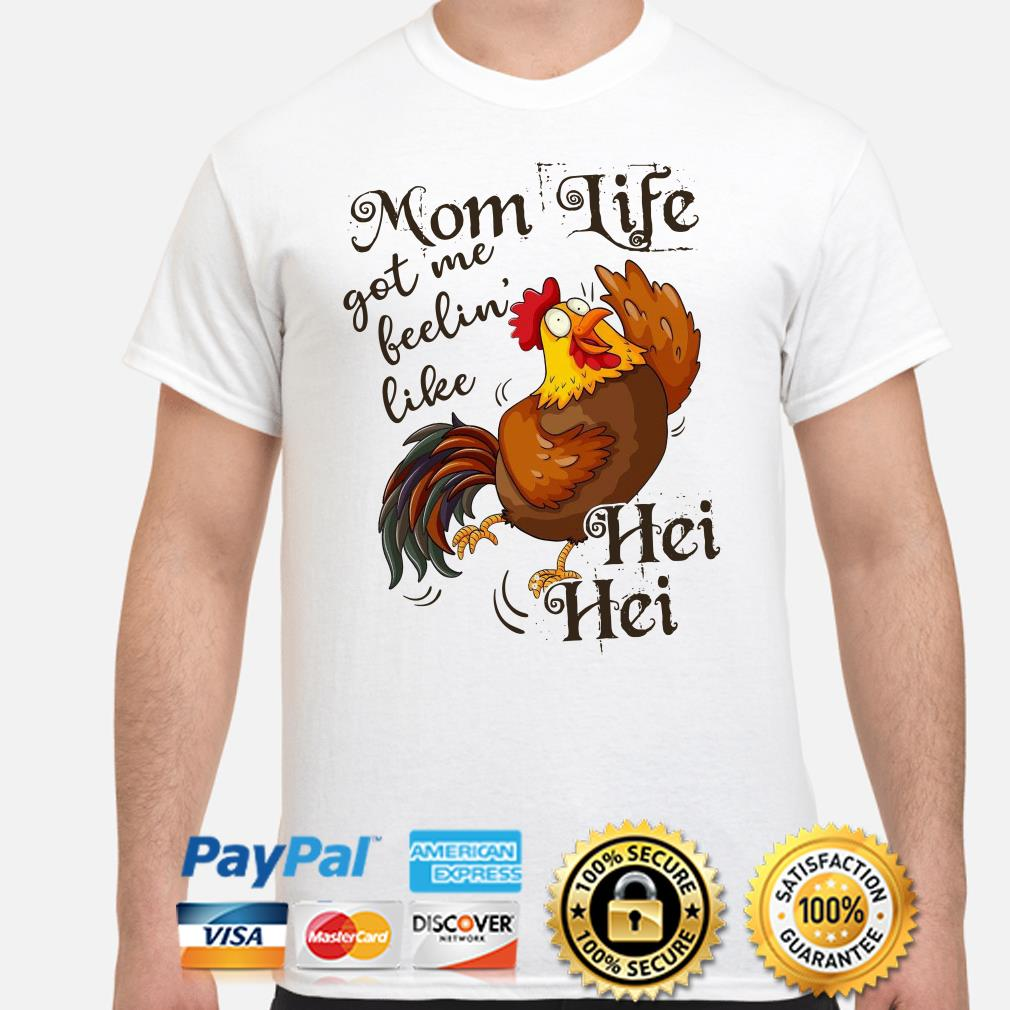 Chicken mom life got me feelin' like Hei Hei shirt