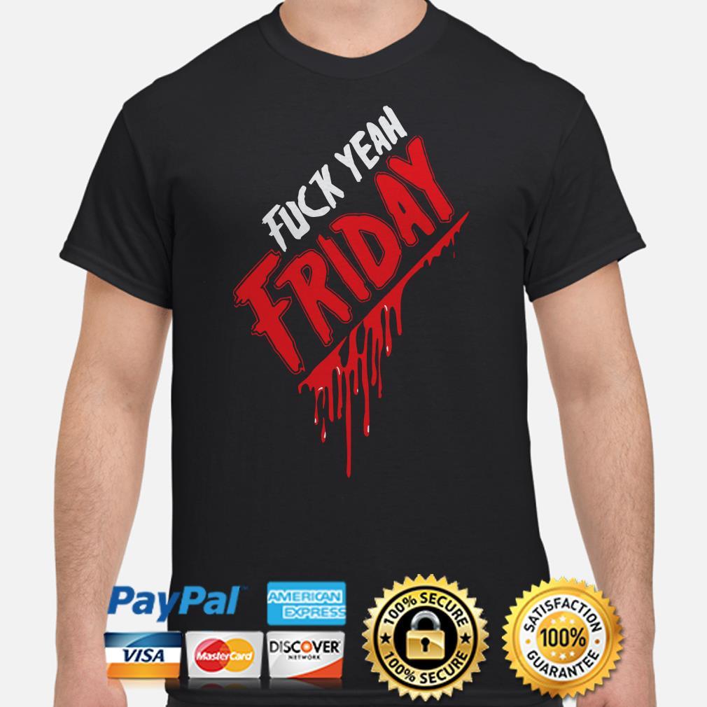 Fuck yeah Friday shirt